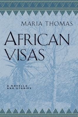 African Visas by Maria Thomas