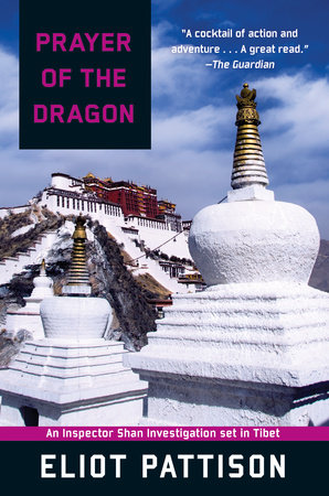 Prayer of the Dragon: An Inspector Shan Investigation set in Tibet by Eliot Pattison