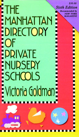 Manhattan Directory of Private Nursery Schools, 6th Ed. by