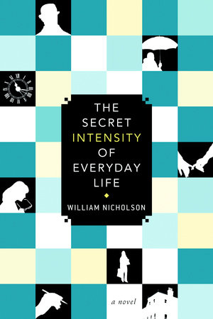 The Secret Intensity of Everday Life by William Nicholson