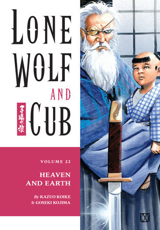 Lone Wolf and Cub Volume 22: Heaven and Earth
