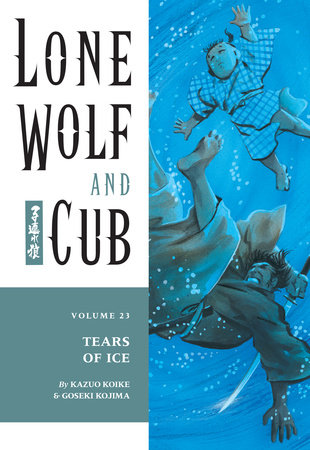 Lone Wolf and Cub Volume 23: Tears of Ice