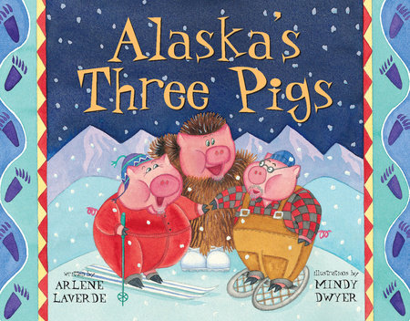 My Coyote Nose and Ptarmigan Toes An AlmostTrue Alaskan Adventure PAWS IV