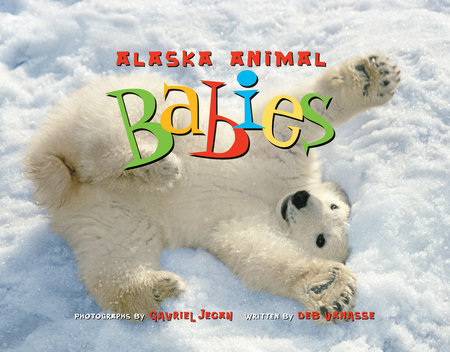Alaska Animal Babies by Deb Vanasse
