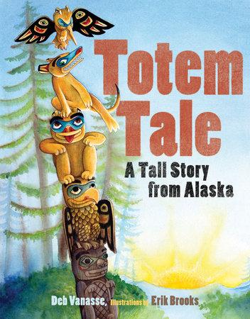 Totem Tale by Deb Vanasse