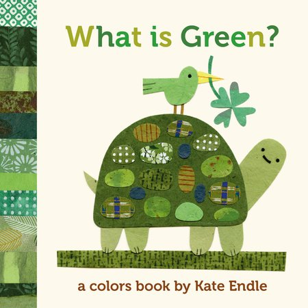 What Is Green? by Kate Endle