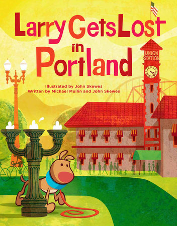 Larry Gets Lost in Portland by John Skewes and Michael Mullin