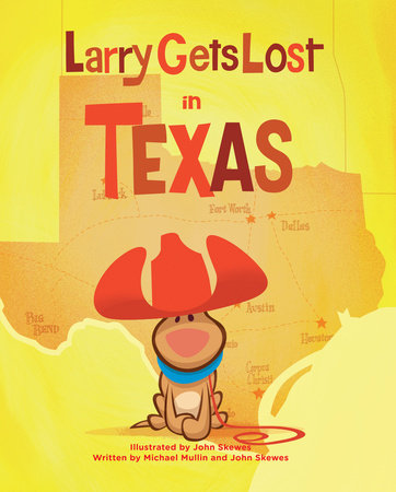 Larry Gets Lost in Texas by John Skewes and Michael Mullin