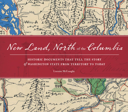 New Land, North of the Columbia by Lorraine Mcconaghy