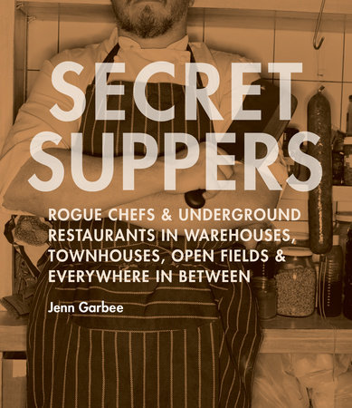Secret Suppers by Jenn Garbee