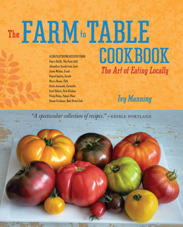 The Farm to Table Cookbook by