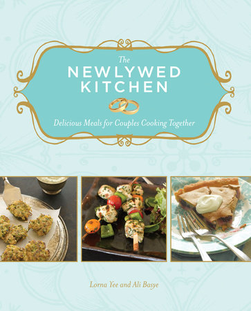 The Newlywed Kitchen by Ali Basye and Lorna Yee