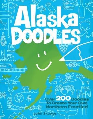 Alaska Doodles by John Skewes