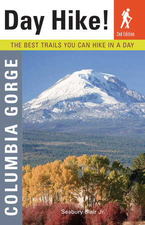 Day Hike Columbia Gorge, 2nd Edition by