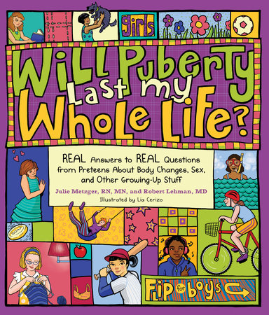 Will Puberty Last My Whole Life? by Robert Lehman, MD and Julie Metzger, RN, MN