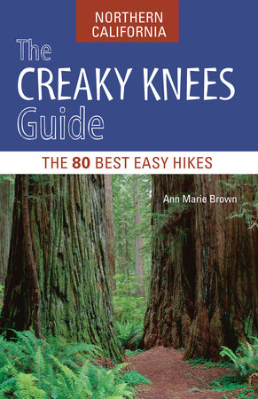 The Creaky Knees Guide Northern California by Ann Marie Brown