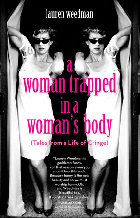 A Woman Trapped in a Woman's Body by