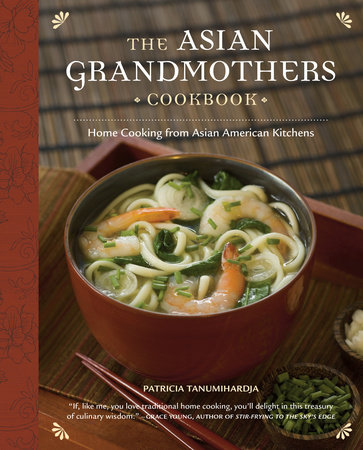The Asian Grandmothers Cookbook by Patricia Tanumihardja