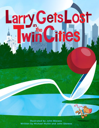 Larry Gets Lost in the Twin Cities by John Skewes and Michael Mullin