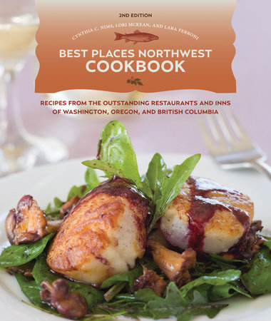Best Places Northwest Cookbook, 2nd Edition by