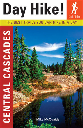Day Hike! Central Cascades, 2nd Edition by Mike McQuaide