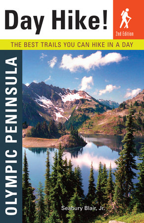 Day Hike! Olympic Peninsula, 2nd Edition by Seabury Blair