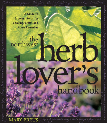 Northwest Herb Lover's Handbook