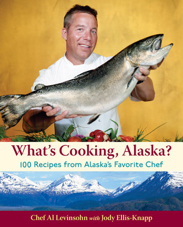 What's Cooking, Alaska? by Al Levinsohn