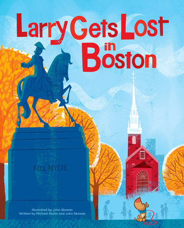 Larry Gets Lost in Boston by John Skewes and Michael Mullin