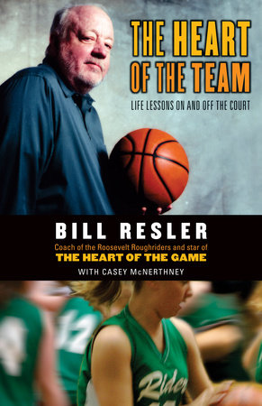 The Heart of the Team by Bill Resler and Casey Mcnerthney
