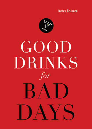 Good Drinks for Bad Days by