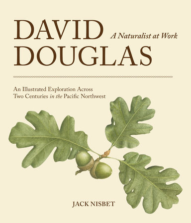 David Douglas, a Naturalist at Work by