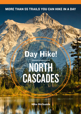 Day Hike! North Cascades, 3rd Edition by