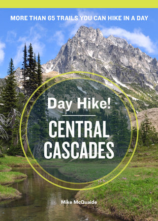 Day Hike! Central Cascades, 3rd Edition by