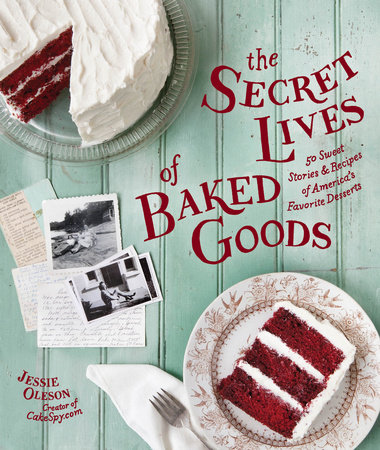 The Secret Lives of Baked Goods by Jessie Oleson Moore