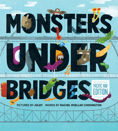 Monsters Under Bridges by