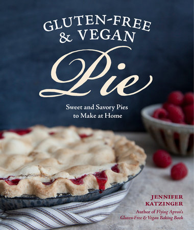 Gluten-Free and Vegan Pie by Jennifer Katzinger
