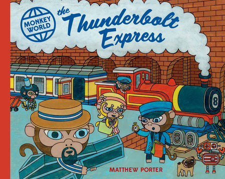 Monkey World: The Thunderbolt Express by Matthew Porter