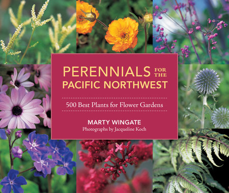 Perennials for the Pacific Northwest by Marty Wingate