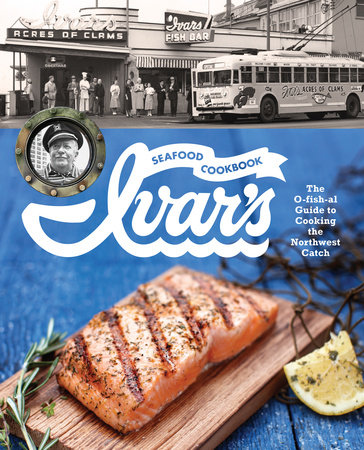 Ivar's Seafood Cookbook by