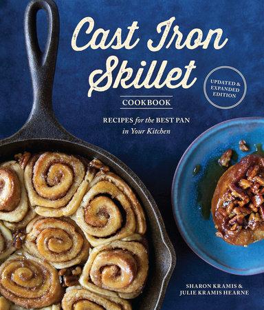 The Cast Iron Skillet Cookbook, 2nd Edition by Julie Kramis Hearne and Sharon Kramis