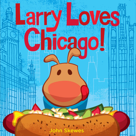 Larry Loves Chicago! by