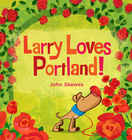 Larry Loves Portland!