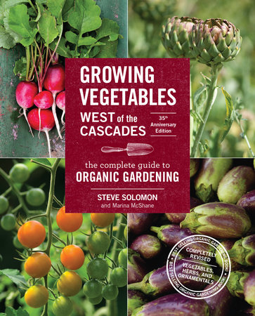 Golden gate gardening 3rd edition sasquatch books trade paperback ebook growing vegetables west of the cascades 35th anniversary edition fandeluxe Gallery