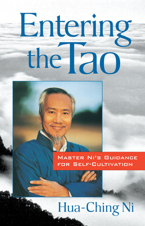 Entering the Tao by Hua-Ching Ni