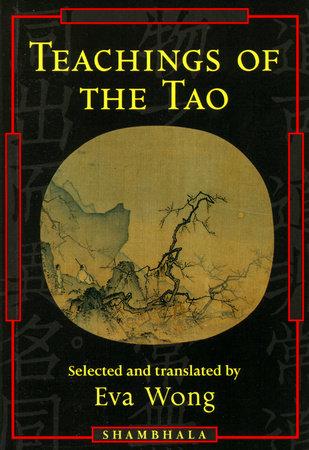 Teachings of the Tao by Eva Wong