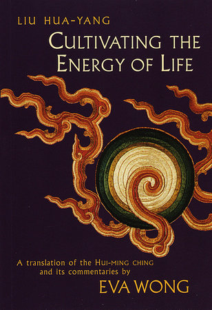 Cultivating the Energy of Life by Liu Hua-Yang