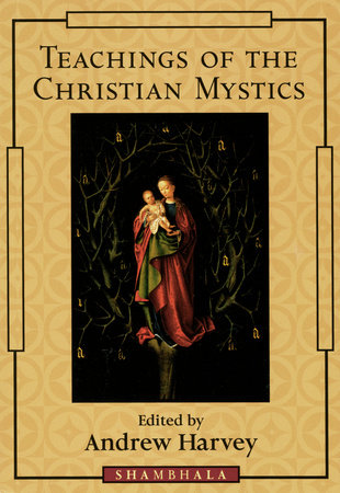 Teachings of the Christian Mystics by