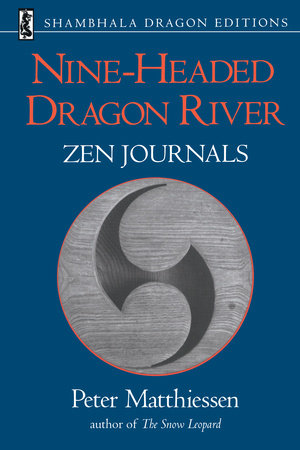Nine-Headed Dragon River by Peter Matthiessen