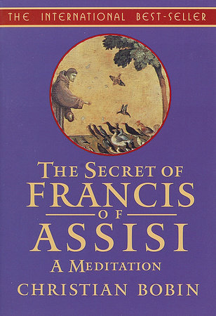 The Secrets of Francis of Assisi by